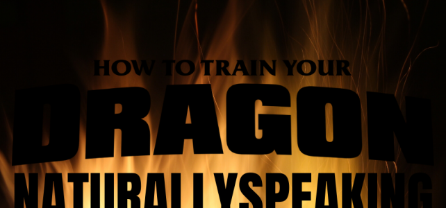 How to Train Your Dragon… NaturallySpeaking