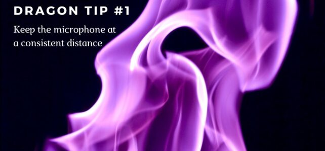 Dragon Tip #1 Keep the Microphone at a Consistent Distance