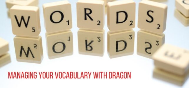 Managing Your Vocabulary with Dragon