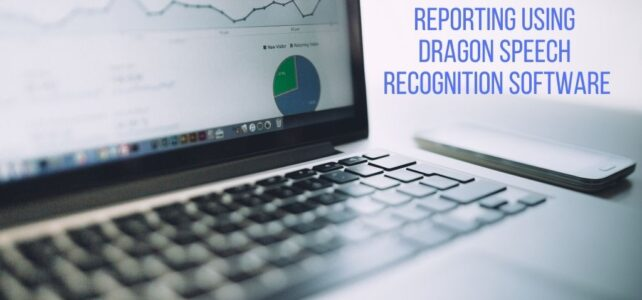 Reporting Using Dragon Speech Recognition Software