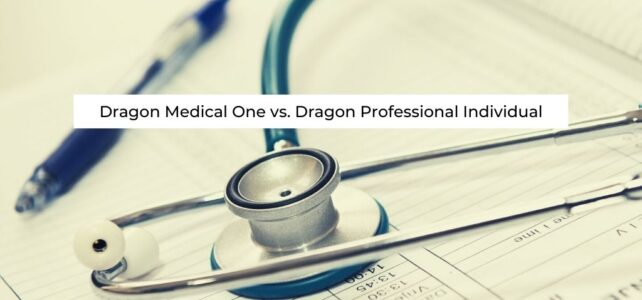 Dragon Medical One vs. Dragon Professional Individual