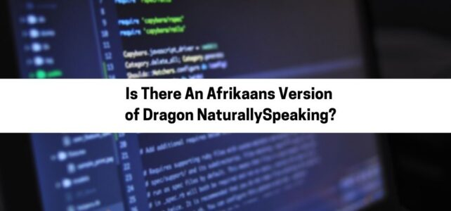 Is There An Afrikaans Version of Dragon NaturallySpeaking?