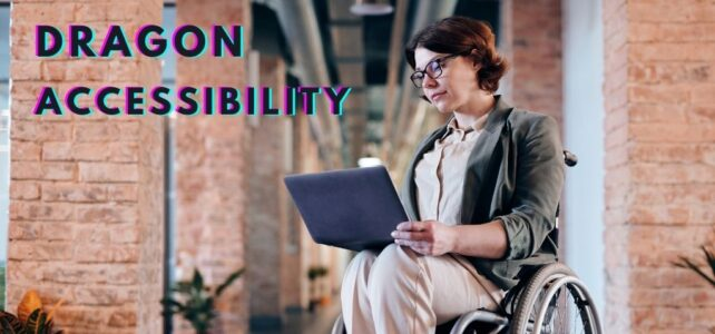 Dragon Accessibility – What You Need to Know