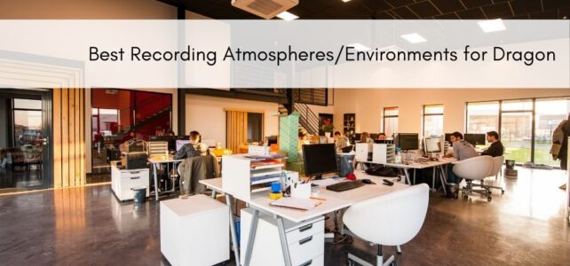 Best Recording Atmospheres/Environments for Dragon