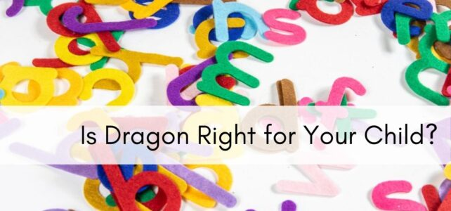 Is Dragon Right for Your Child?