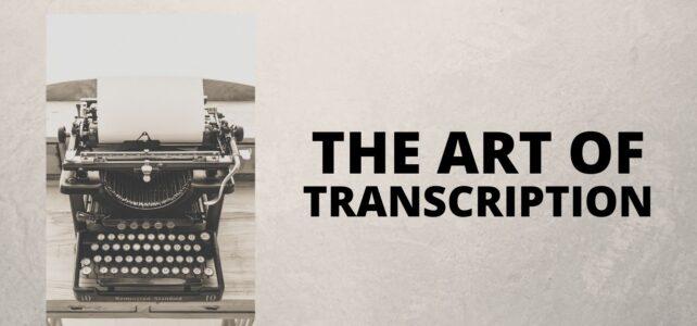 The Art of Transcription
