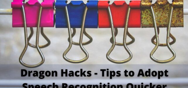 Dragon Hacks – Tips to Adopt Speech Recognition Quicker
