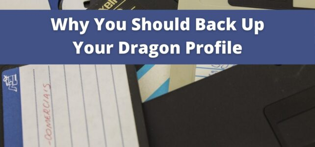Why You Should Back Up Your Dragon Profile